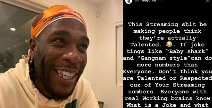 'Don't think you're talented because of your streaming numbers' - Burna Boy